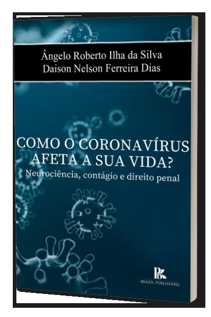 Como o coronavírus afeta a sua vida? Neurociência, contágio e direito penal