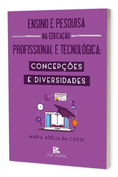 Ensino e pesquisa na educação profissional e tecnológica: concepções e diversidades