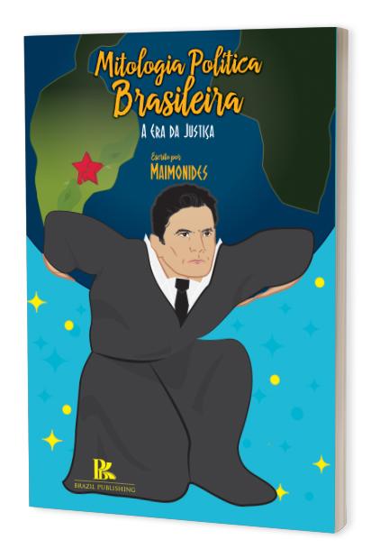 Mitologia política brasileira: a era da justiça e o fim do bacanal