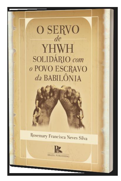O servo de YHWH solidário com o povo escravo da Babilônia