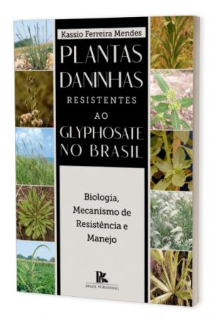 Plantas daninhas resistentes ao Glyphosate no brasil: biologia, mecanismo de resistência e manejo