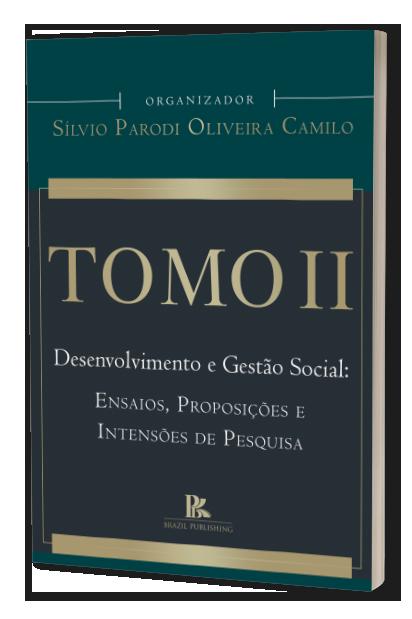 Tomo II: Desenvolvimento e Gestão Social: ensaios, proposições e intensões de pesquisa