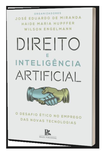 Direito e inteligência artificial: O desafio ético no emprego das novas tecnologias