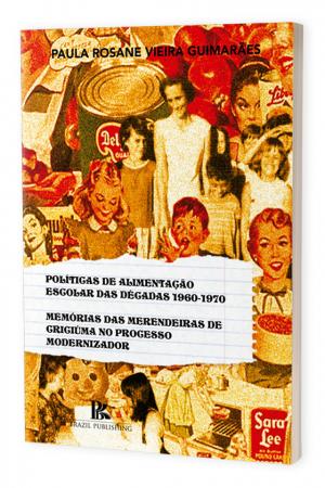 Políticas de alimentação escolar das décadas 1960-1970