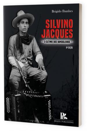 Silvino Jacques: O Último dos  Bandoleiros 8ª Edição