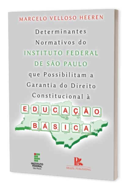 Determinantes normativos do Instituto Federal de São Paulo que possibilitam a garantia do Direito Constitucional à educação básica