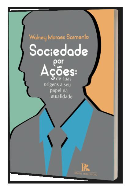 Sociedade por ações: de suas origens a seu papel na atualidade