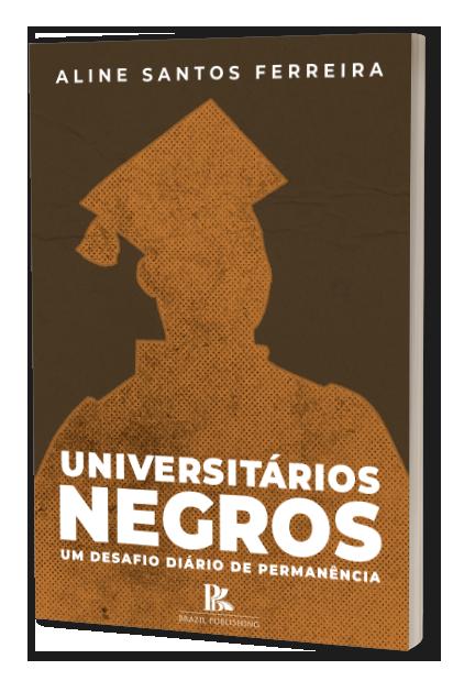Universitários Negros: Um desafio diário de permanência