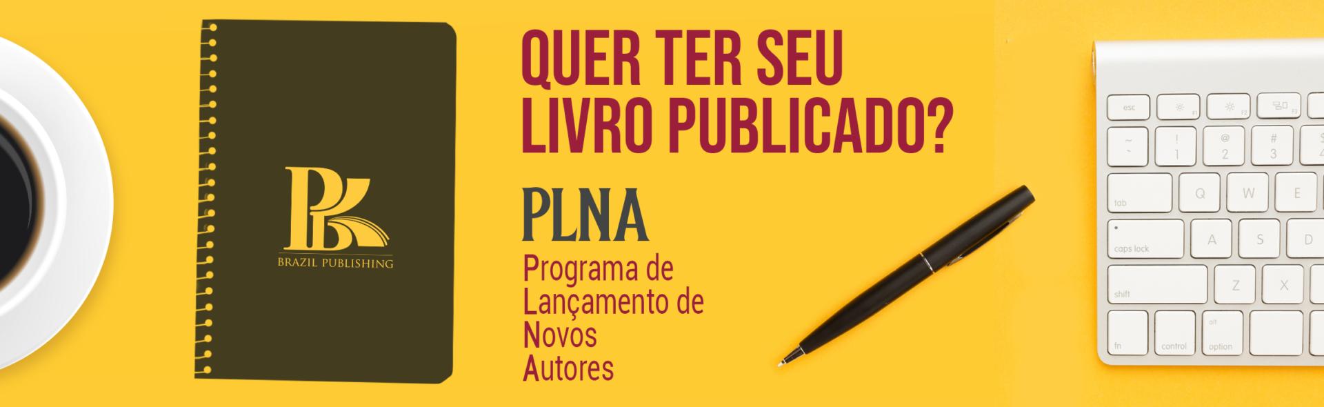 You are currently viewing Conheça o PLNA: Programa de Lançamento de Novos Autores